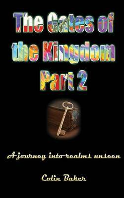 The Gates of the Kingdom Part 2: A Journey Into Realms Unseen