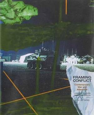 Framing Conflict: Contemporary War and Aftermath