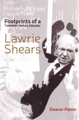 Footprints of a Twentieth Century Educator: Lawrie Shears