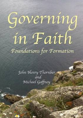 Governing in Faith: Foundations for Formation