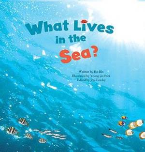 What Lives in the Sea?: Marine Life