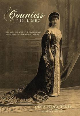 A Countess in Limbo: Diaries in War & Revolution; Russia 1914-1920, France 1939-1947