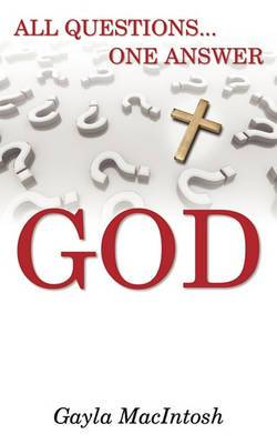 All Questions... One Answer: God