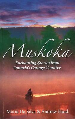 Muskoka: Settlers, Secrets & Summer Fun