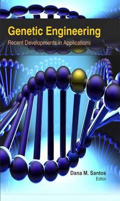 Genetic Engineering: Recent Developments in Applications