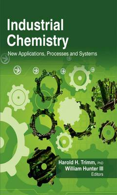 Industrial Chemistry: New Applications, Processes and Systems