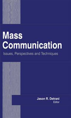 Mass Communication: Issues, Perspectives and Techniques