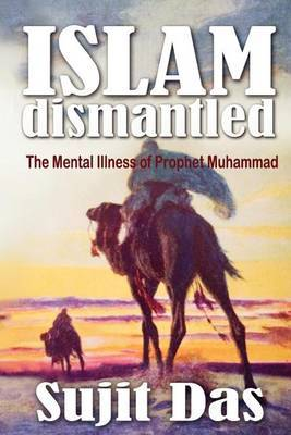 Islam Dismantled: The Mental Illness of Prophet Muhammad