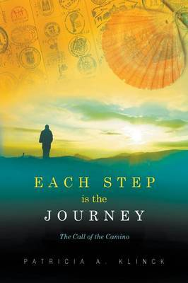 Each Step Is the Journey: The Call of the Camino
