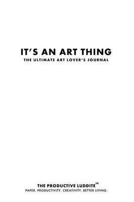 It's an Art Thing: The Ultimate Art Lover's Journal