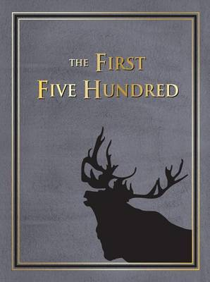 First Five Hundred: The Royal Newfoundland Regiment in Galipoli & on the Western Front During the Great War