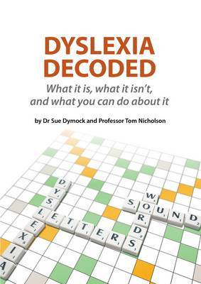 Dyslexia Decoded: What it is,What it Isnt, and What You Can Do About it.   (Incl DVD)