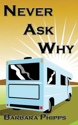 Never Ask Why