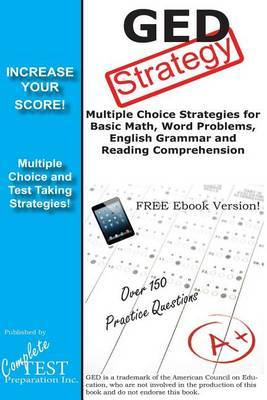 GED Strategy: Winning Multiple Choice Strategies for the GED Exam