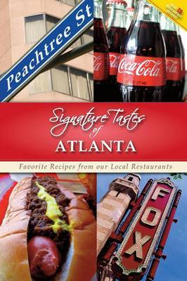 Signature Tastes of Atlanta, Too!: Favorite Recipes of Our Local Restaurants