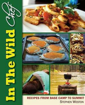 In the Wild Chef: Recipes from Base Camp to Summit