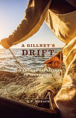 A Gillnet's Drift: Tales of Fish and Freedom on the BC Coast