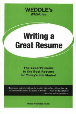 WEDDLE's WIZNotes: Writing a Great Resume: Fast Facts About Job Search Tools and Techniques