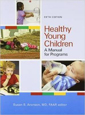 Healthy Young Children: A Manual for Programs