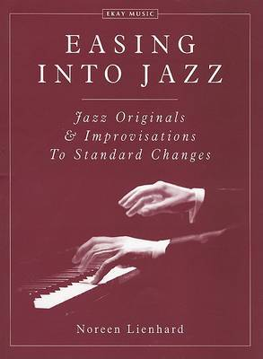 Easing Into Jazz: Jazz Originals & Improvisations to Standard Changes