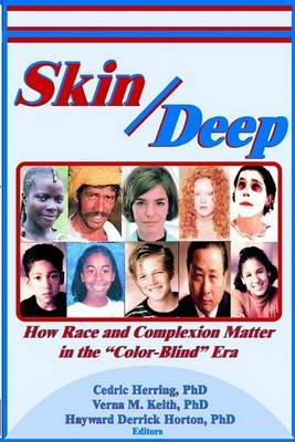 Skin Deep: How Race and Complexion Matter in the  Color-Blind  Era