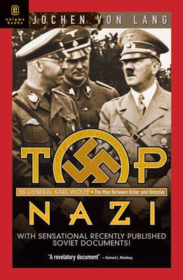 Top Nazi: General Karl Wolff of the SS, the Man Who Was to Kidnap the Pope