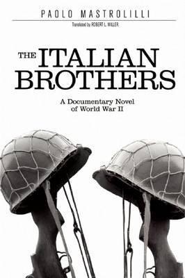 The Italian Brothers: A Documentary Novel of World War II