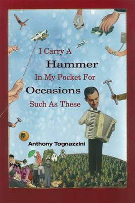 I Carry A Hammer In My Pocket For Occasions Such As These