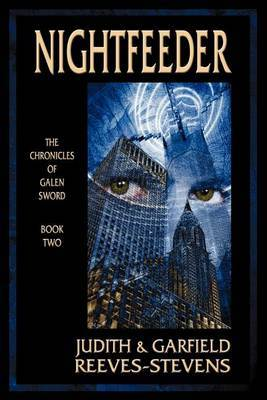 Nightfeeder: The Chronicles of Galen Sword, Book 2