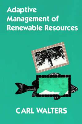 Adaptive Management of Renewable Resources