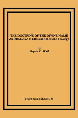 The Doctrine of the Divine Name: An Introduction to Classical Kabbalistic Theology