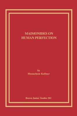 Maimonides on Human Perfection