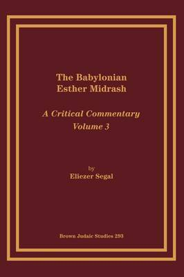 The Babylonian Esther Midrash: A Critical Commentary, Volume 3
