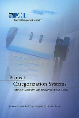 Project Categorization Systems: Aligning Capability with Strategy for Better Results