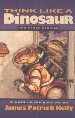 Think Like a Dinosaur: And Other Stories