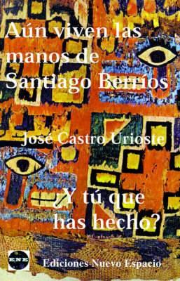 Aun Viven las Manos de Santiago Berrios