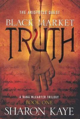 Black Market Truth: The Aristotle Quest: A Dana Mccarter Trilogy: Book I