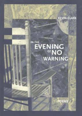 In the Evening of No Warning: Poems