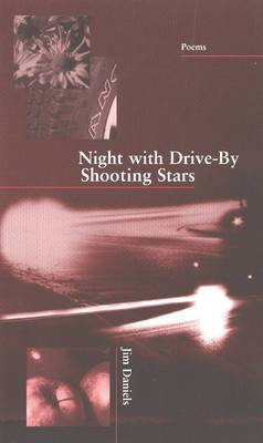 Night with Drive-By Shooting Stars: Poems