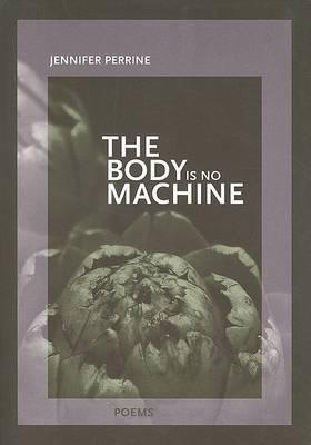 The Body Is No Machine
