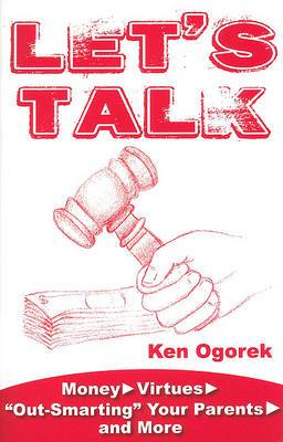 Let's Talk: Money, Virtues,  Out-Smarting  Your Parents and More