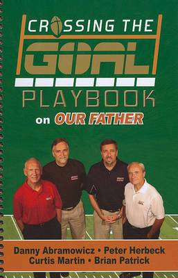 Crossing the Goal Playbook on Our Father