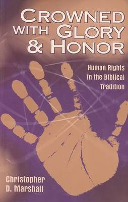 Crowned with Glory and Honor: Human Rights in the Biblical Tradition