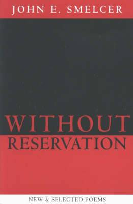 Without Reservation: New & Selected Poems