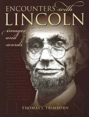 Encounters with Lincoln: Images & Words