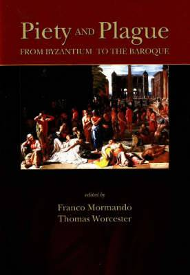 Piety and Plague: From Byzantium to the Baroque