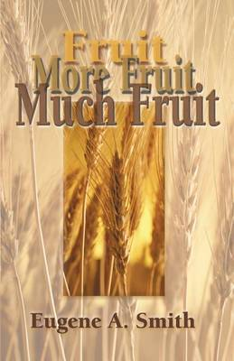 Fruit, More Fruit, Much Fruit
