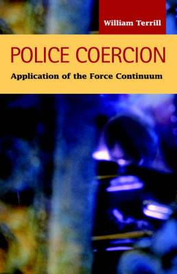 Police Coercion: Application of the Force Continuum