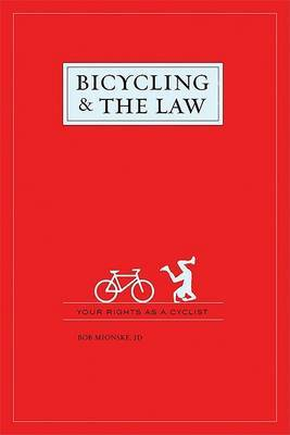 Bicycling & the Law  : Your Rights as a Cyclist