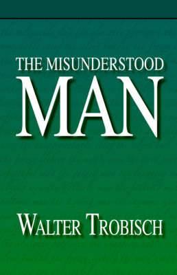 The Misunderstood Man